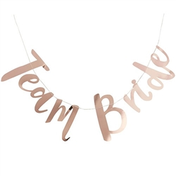 Metallic Rose Gold Banner - Team Bride