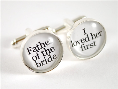 """I Loved Her First"" Father of the Bride Cufflinks"