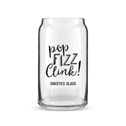 Can Shaped Glass Personalized - Pop Fizz Clink! Printing