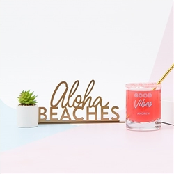 Acrylic Aloha Beaches - Tabletop Sign In Metallic