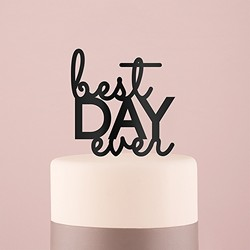 Best Day Ever Cake Topper - (Available in Black or White)